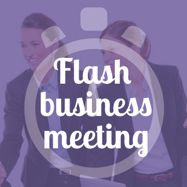 Flash business meeting !